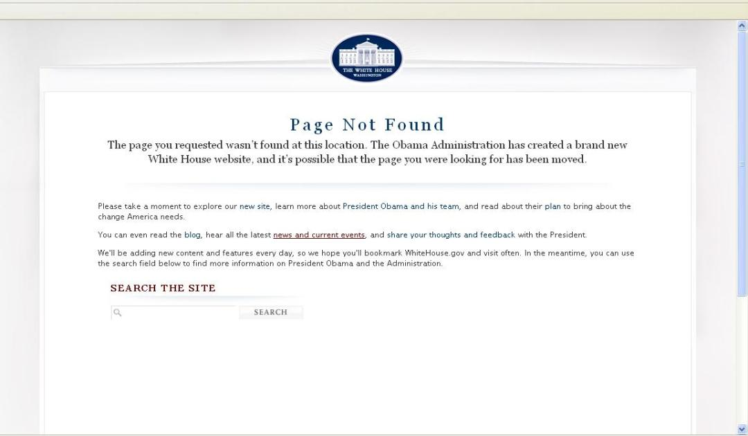 404 error message on The White House website. Changes in government often lead to government webpages going offline. Web Continuity helps to preserve access to government online information in Scotland, even when it's taken offline. Taken from https://commons.wikimedia.org/wiki/File:White_House.gov_404_error_1-20-09.JPG